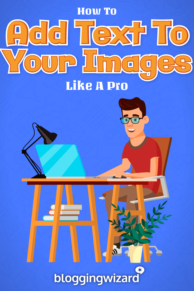 How To Add Text To Your Images