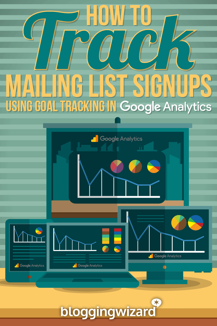 How To Track Mailing List Signups Using Goal Tracking In Google Analytics