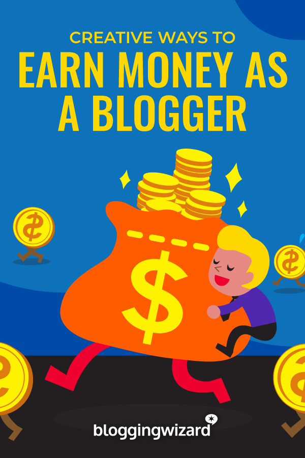 Creative Ways To Earn Money As A Blogger