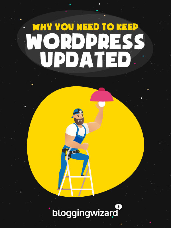 Why You Need To Keep WordPress Updated