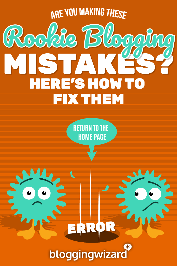 Are You Making These Rookie Blogging Mistakes? Here's How to Fix Them