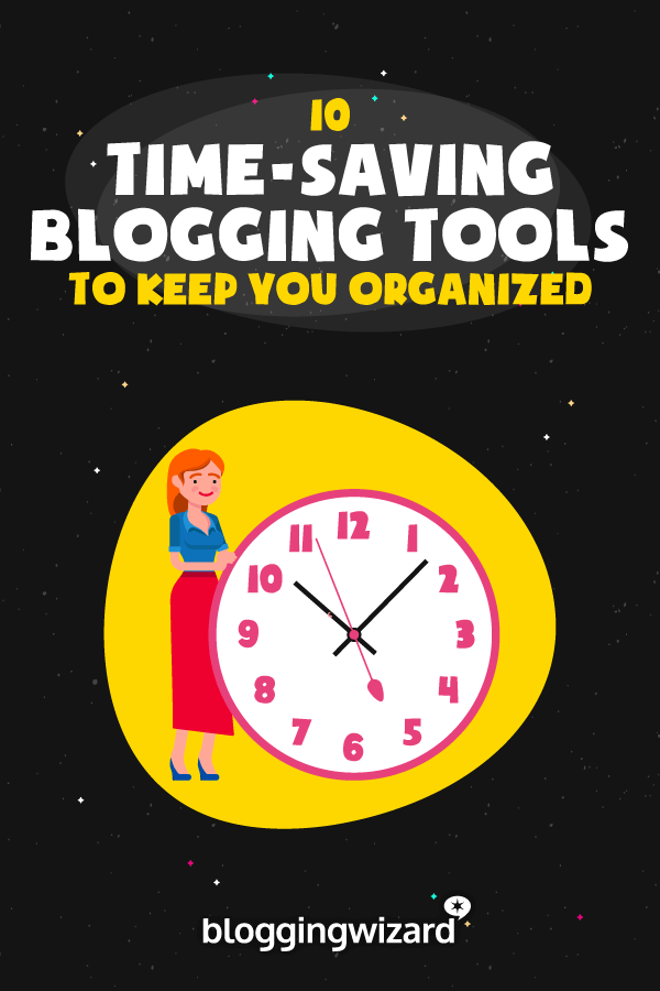 Time Saving Tools For Bloggers