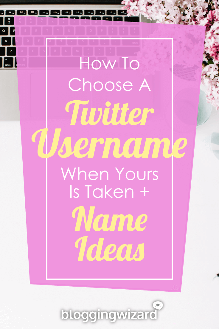How To Choose The Style Of The: How To Choose A Twitter Username When Yours Is Taken (2018