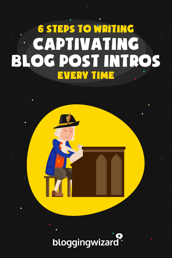 Steps To Writing Captivating Blog Post Intros