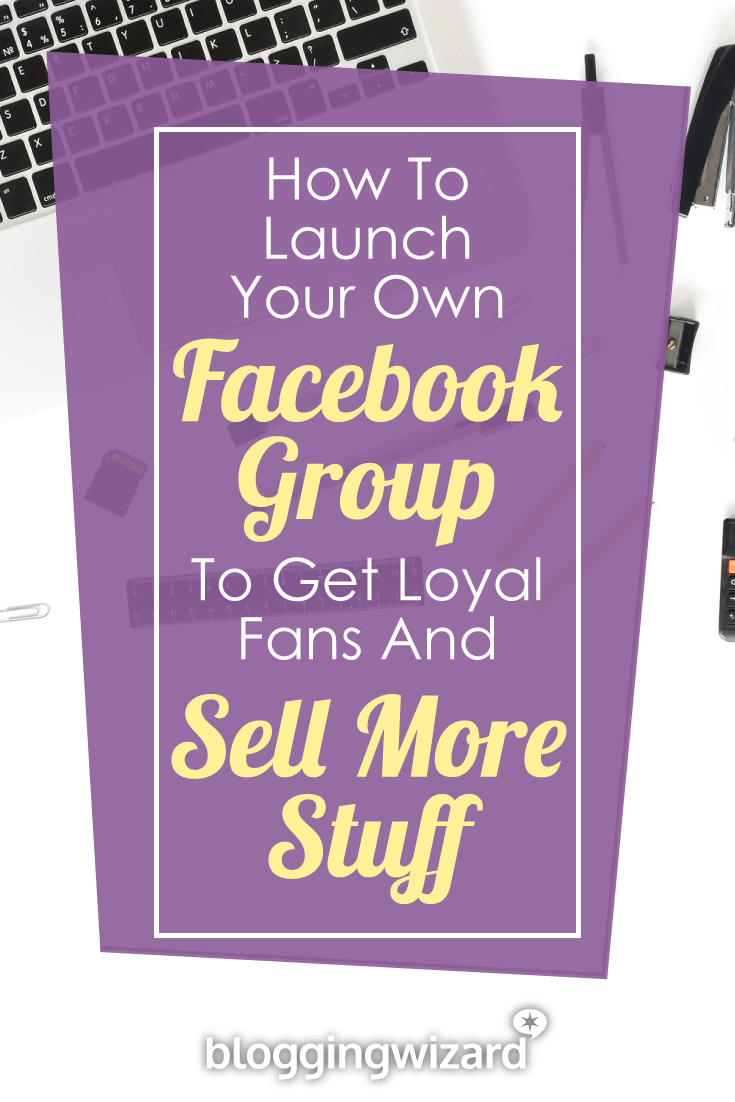 How To Launch Your Own Facebook Group Pinterest
