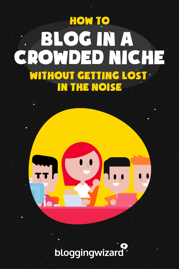 How To Blog In A Crowded Niche