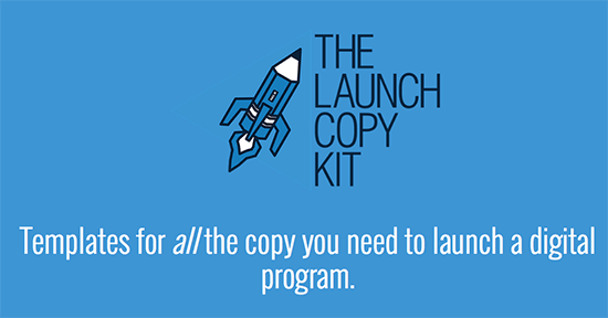 Launch Copy Kit: Templates for all the copy you need to launch a digital program.