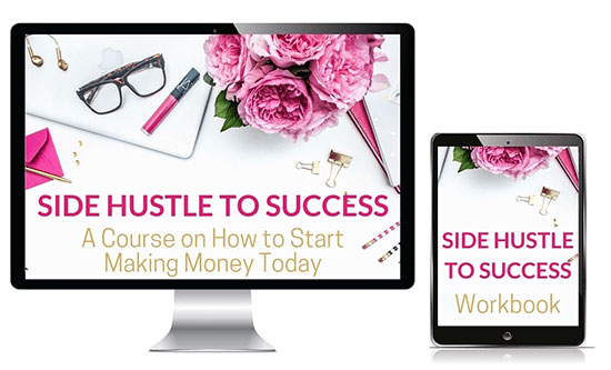 Side Hustle To Success: Design work for her course - A course on how to start making money today.