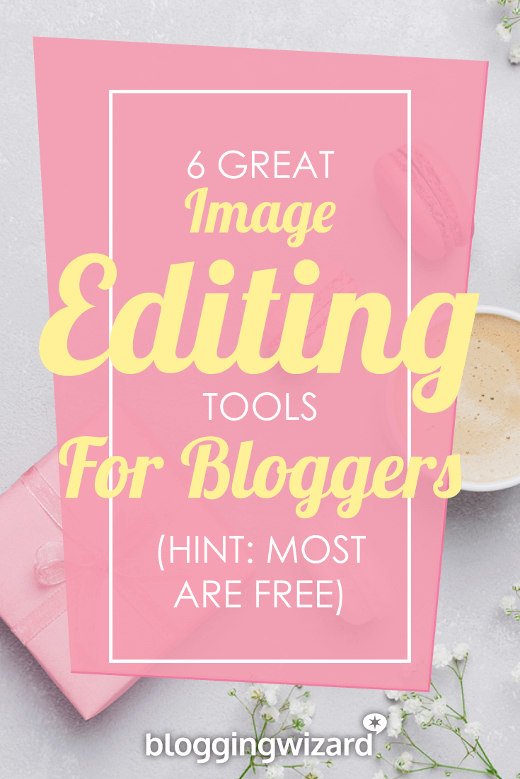 6 great image editing tools for bloggers in 2018 hint most are
