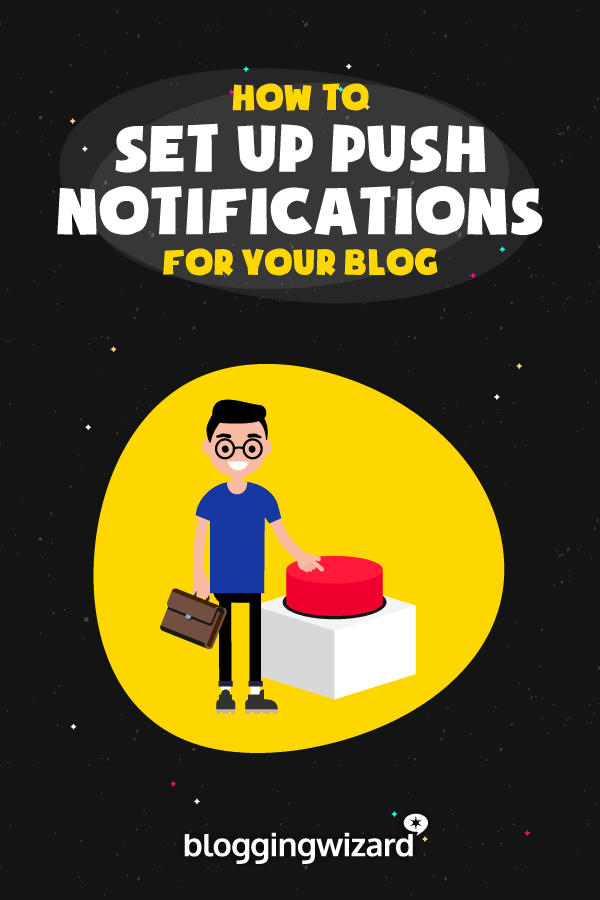Set Up Push Notifications For Your Blog