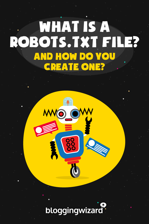Creating An Effective Robots.txt File For Your Blog