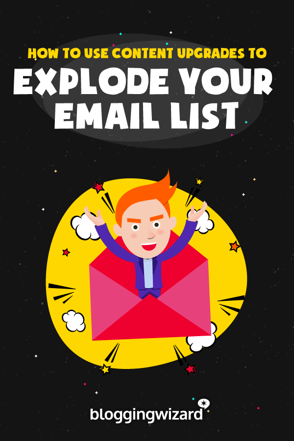 How To Use Content Upgrades To Explode Your Email List