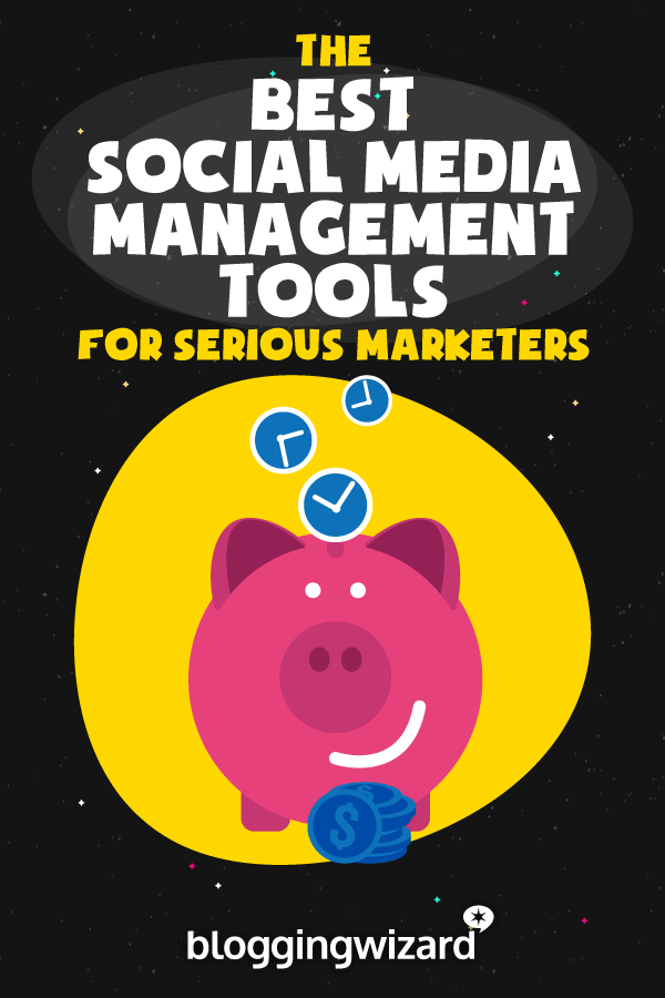 8 Best Social Media Management Tools For 2019