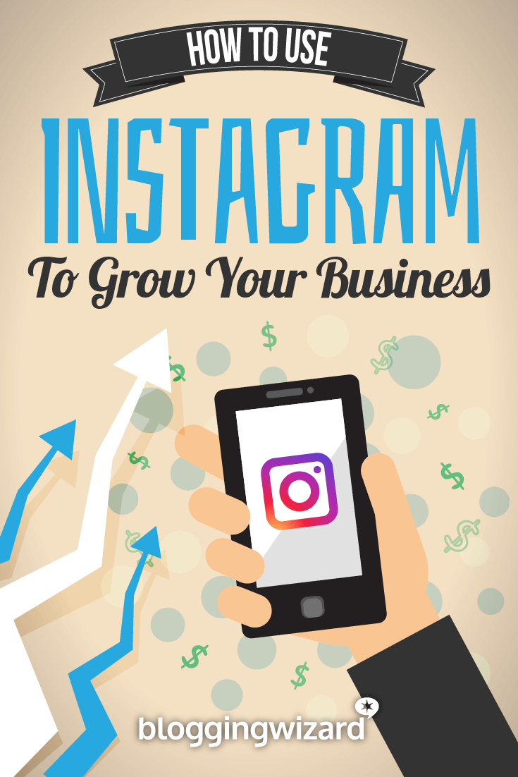 How To Leverage Instagram To Grow Your Business