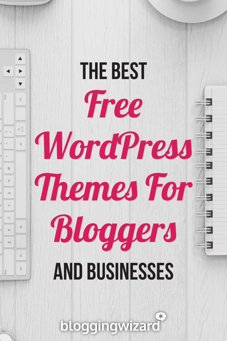 50 Free Wordpress Themes For Bloggers And Businesses In 2018