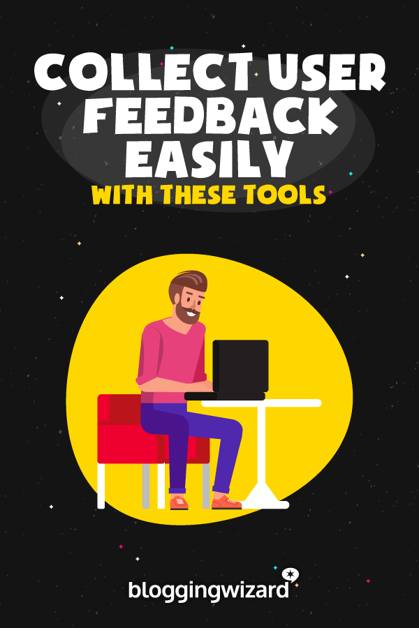 Tools That Make Collecting User Feedback Easy