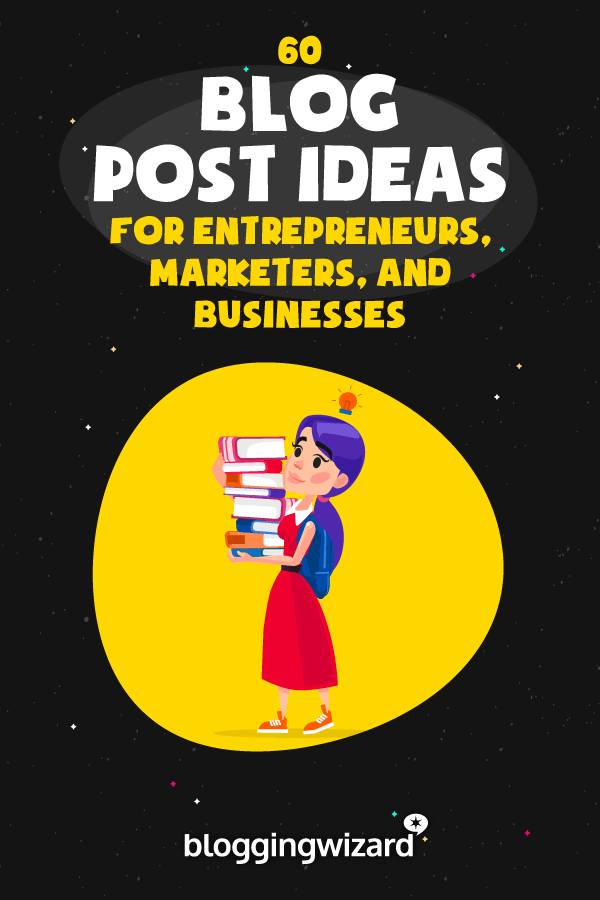Blog Post Ideas For Entrepreneurs Marketers And Businesses