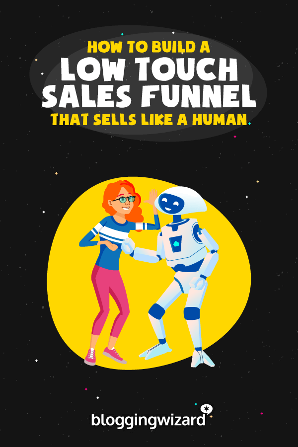 How To Build A Low Touch Sales Funnel That Sells Like A Human