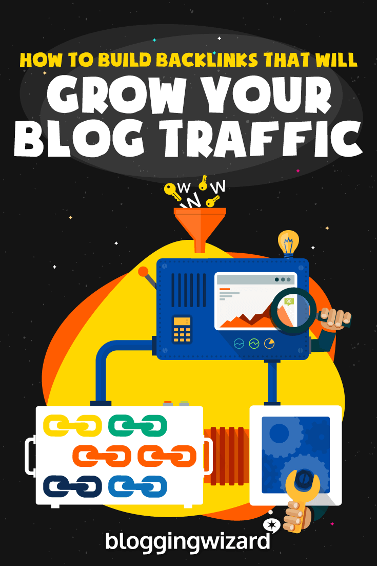 How To Build Backlinks That Will Grow Your Blog Traffic