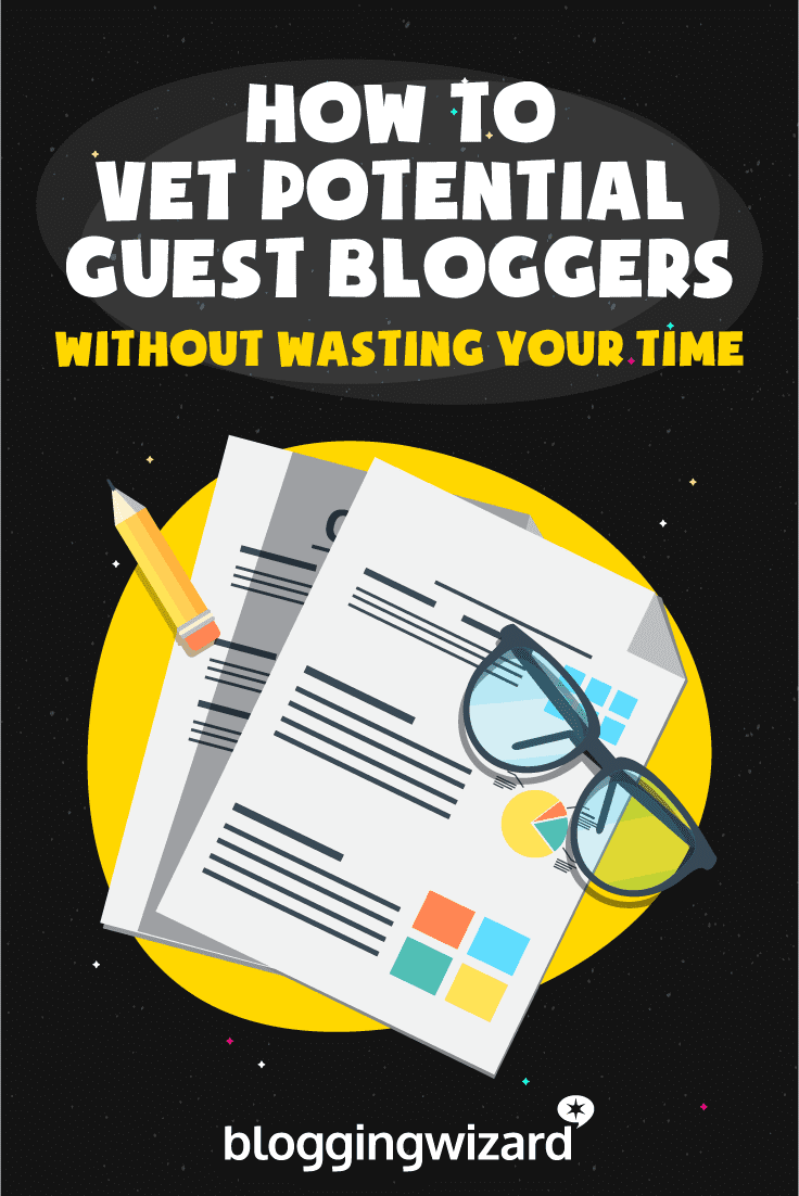 Approaches I Use To Vet Guest Bloggers