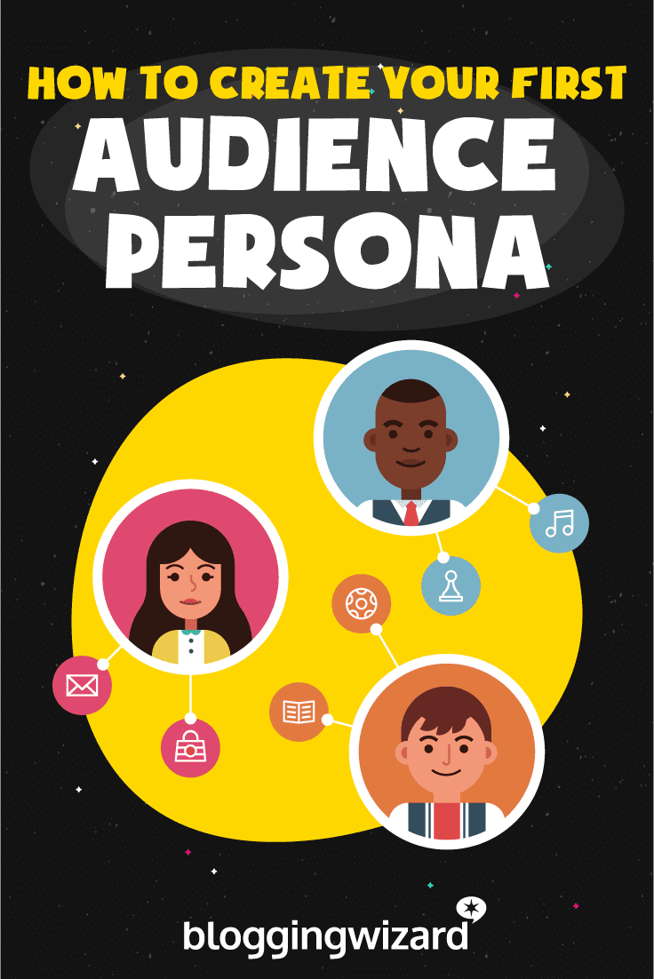 How To Define Your Target Audience And Create Your First Audience Persona