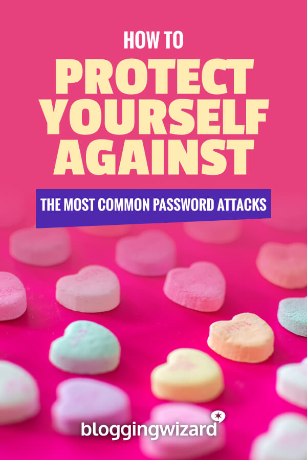 How To Protect Yourself Against The Most Common Password Attacks