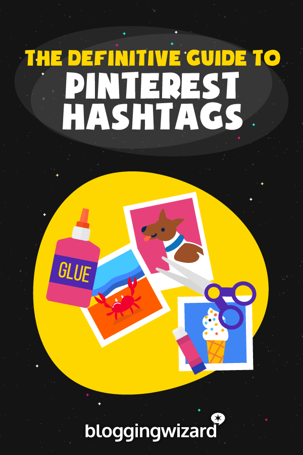 The Definitive Guide To Pinterest Hashtags