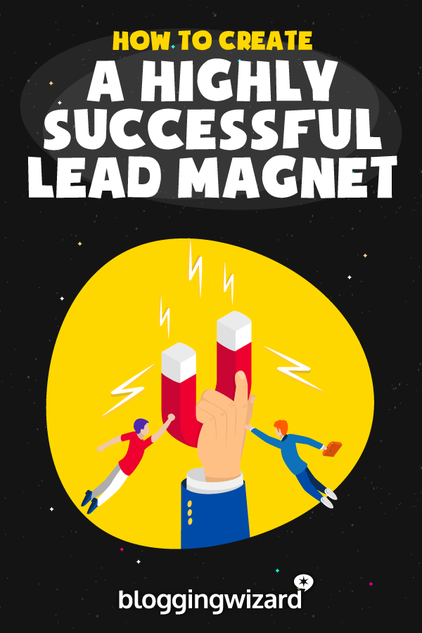 How To Create A Highly Successful Lead Magnet