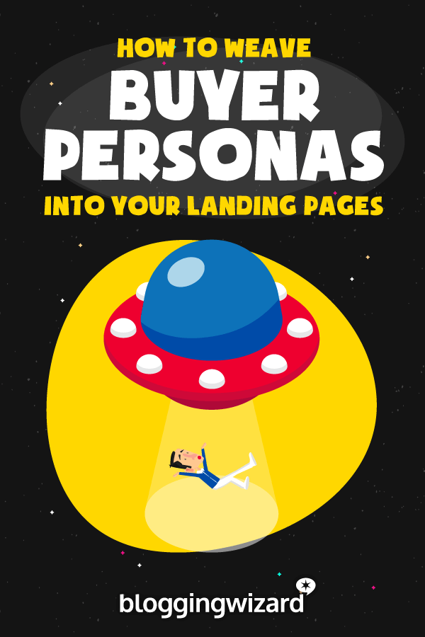 How To Weave Buyer Personas Into Your Landing Pages