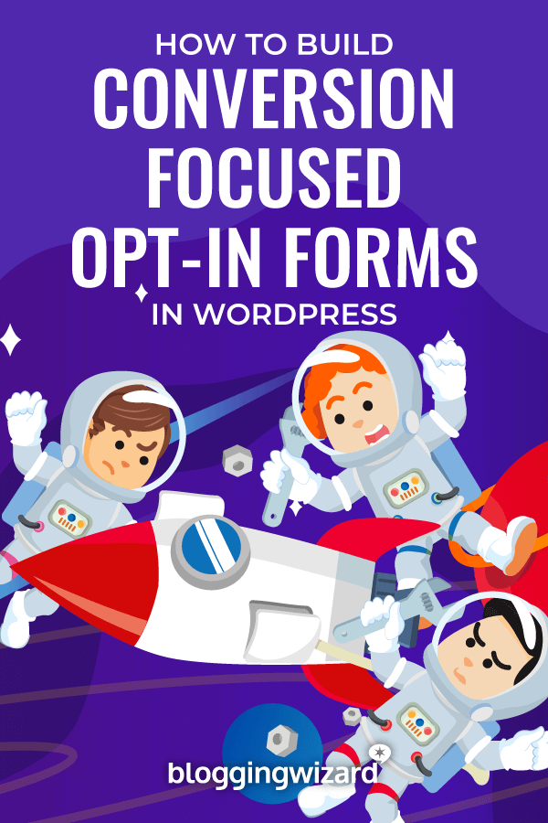 How To Build Conversion Focused Opt-in Forms In WordPress