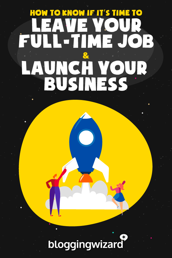 Leave Your Job And Launch Your Business