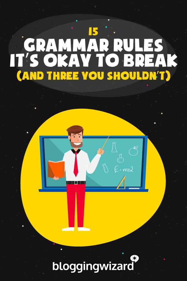 Grammar Rules Its Okay To Break