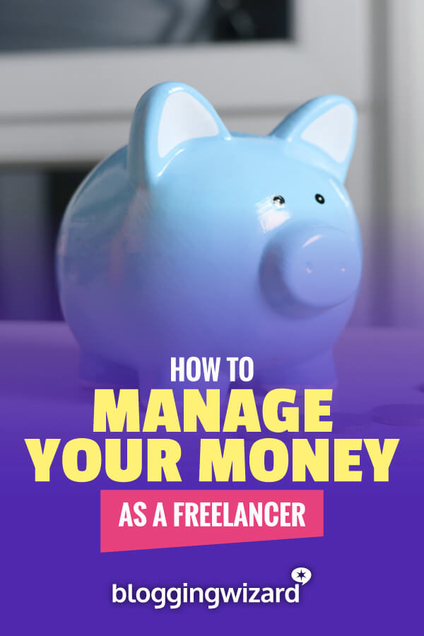 How To Manage Your Money As A Freelancer