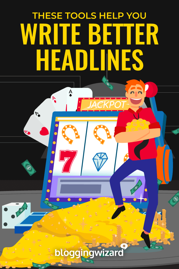 Powerful Tools To Write Better Headlines