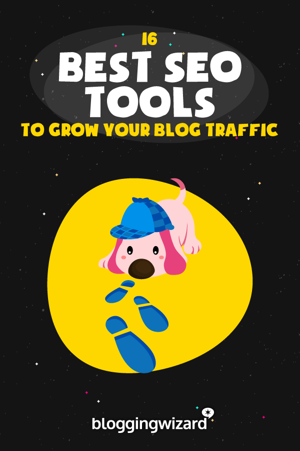 Best SEO Tools To Grow Your Blog Traffic