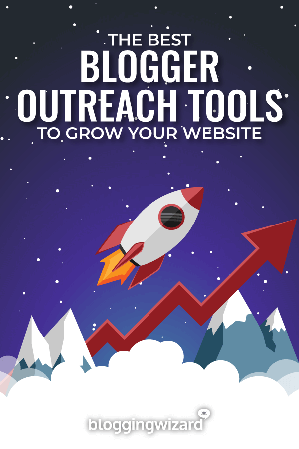 Best Blogger Outreach Tools To Grow Your Website