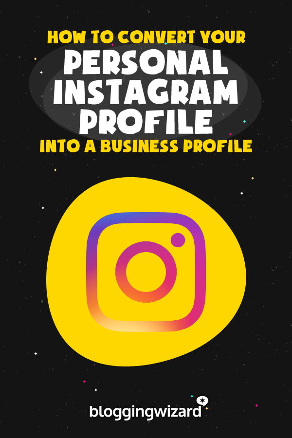 How To Convert Your Personal Instagram Profile Into A Business Profile