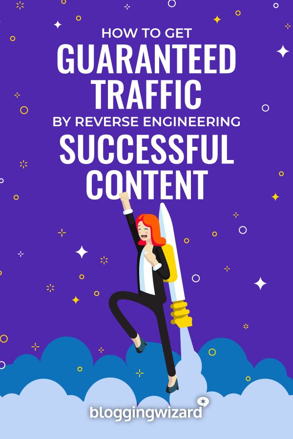 Get Guaranteed Traffic By Reverse Engineering Successful Content