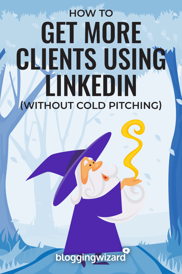How To Get More Clients Using LinkedIn