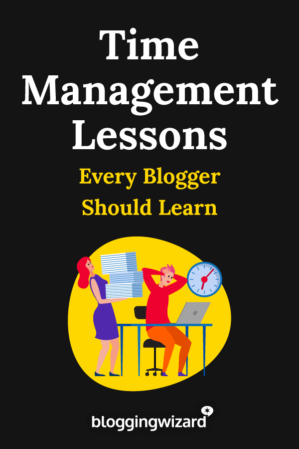 Time Management Lessons Every Blogger Should Learn