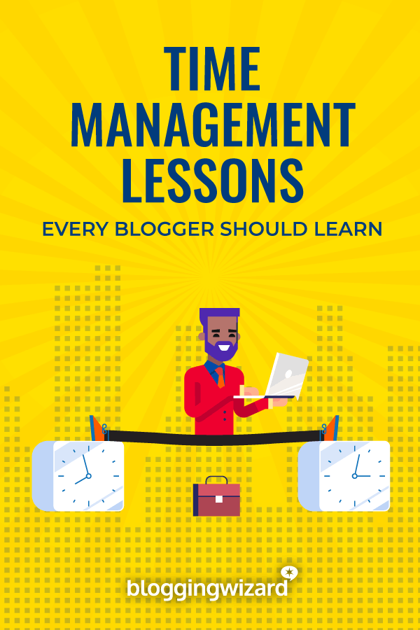 Time Management Lessons For Bloggers