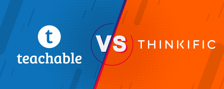 Teachable Vs Thinkific: Which Course Platform Should You Use?