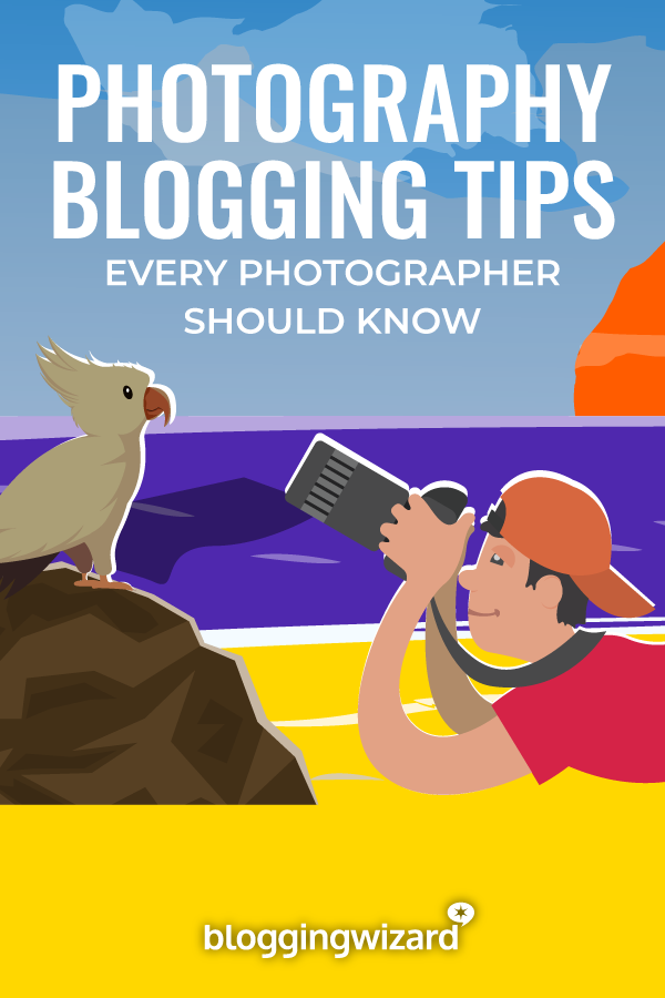 Photography Blogging Tips Every Photographer Should Know