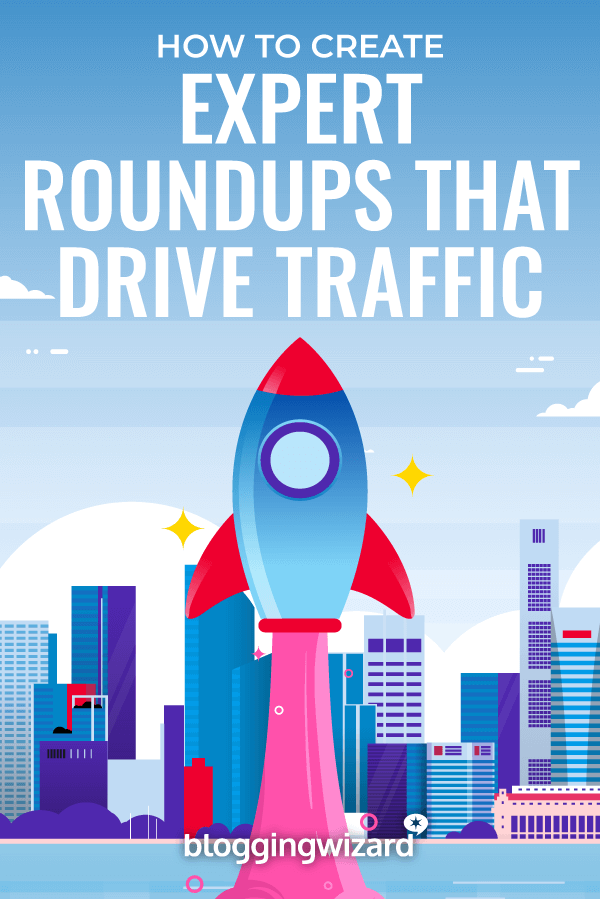 How To Create Expert Roundups That Drive Traffic