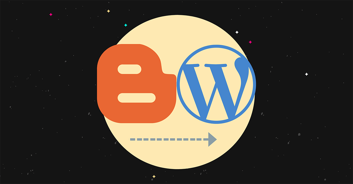 How To Migrate Your Blog From Blogspot To WordPress