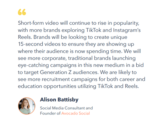 Shorter video content will continue to grow in popularity, with ads being as short as 15 seconds
